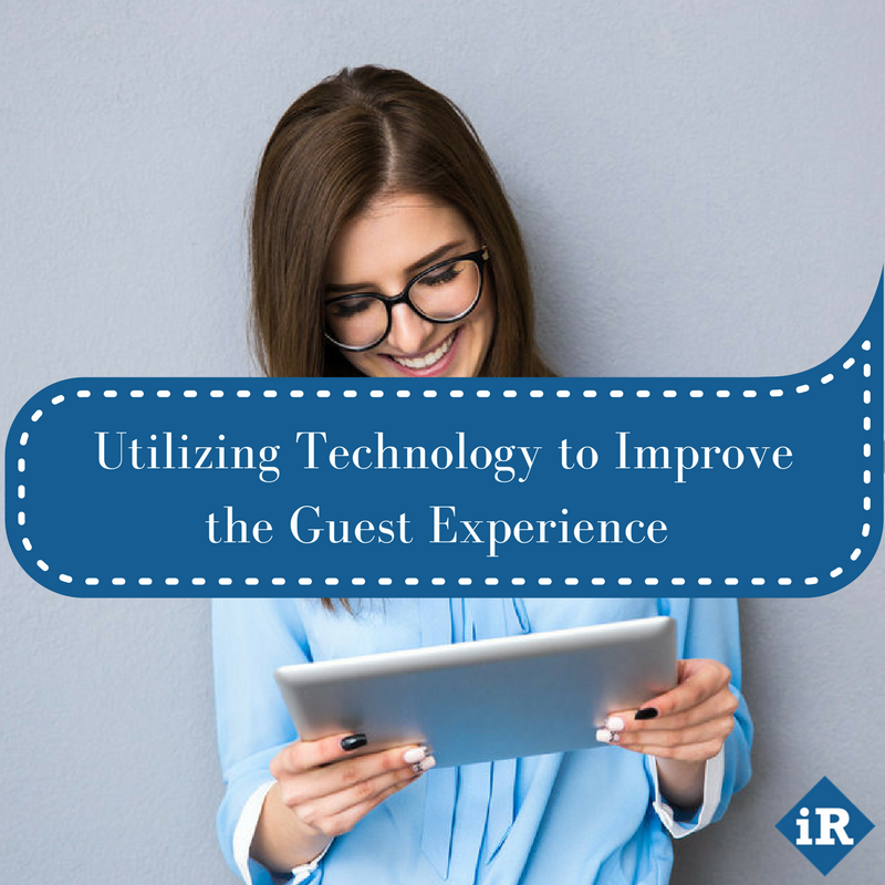 Utilizing Technology to Improve the Guest Experience.png